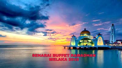Senarai Buffet Ramadhan Melaka 2019 (Harga dan Lokasi)