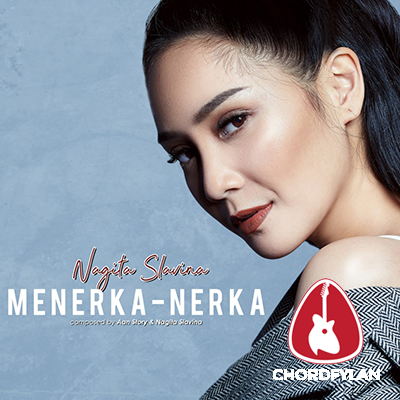 Lirik dan Chord Kunci Gitar Menerka Nerka - Nagita Slavina