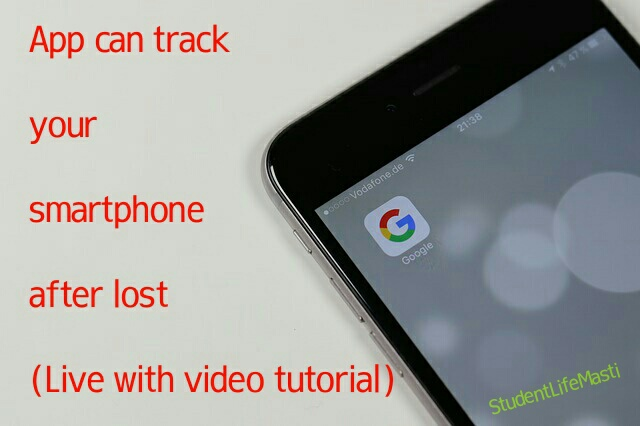 App can track your smartphone after lost(Live with video tutorial)
