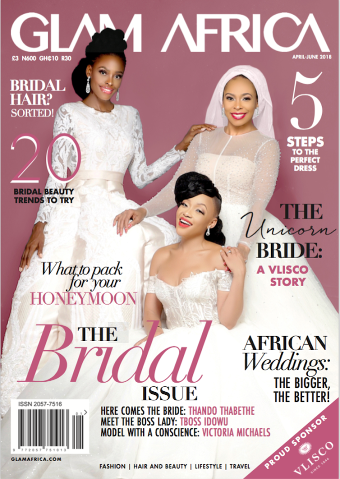 For the Love of African Weddings! TBoss, Victoria Michaels & Thando Thabethe are Gorgeous Brides on the Cover of Glam Africa April-June Issue