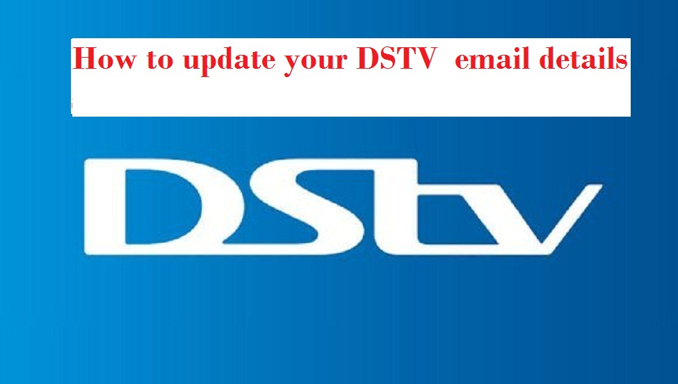 How to update your DSTV  email details