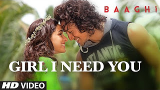 Girl I Need You Song _ BAAGHI _ Tiger, Shraddha _ Arijit Singh, Meet Bros, Roach Killa, Khushboo