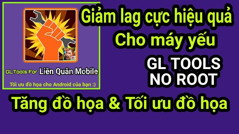 [HOT] Fix Lag Liên Quân Mobile cực mạnh mẽ & Tối ưu hoặc tăng đồ họa game với GL Tool NO ROOT
