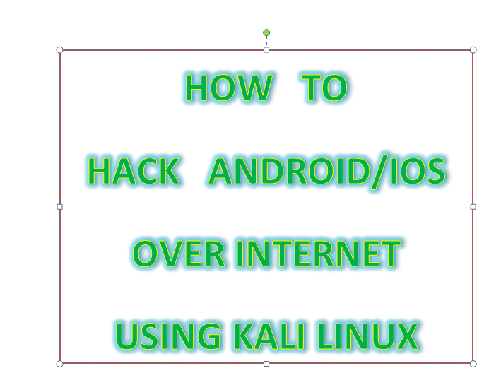 How to hack android over Internet (wan) without router using