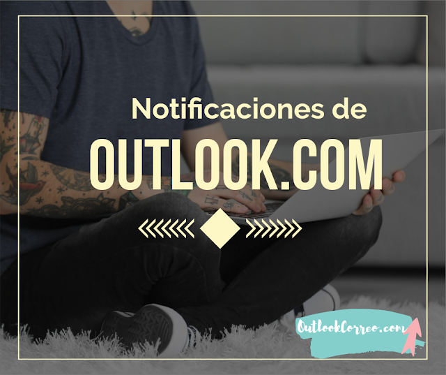 Notificaciones de Outlook.com  en tu navegador
