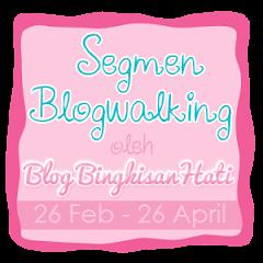 Senarai Peserta Segmen Blogwalking Oleh Blog BingkisanHati