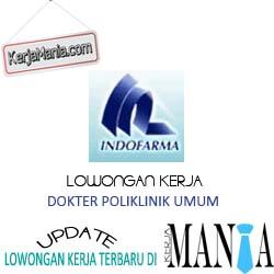 Lowongan Kerja Dokter PT Indofarma (Persero)