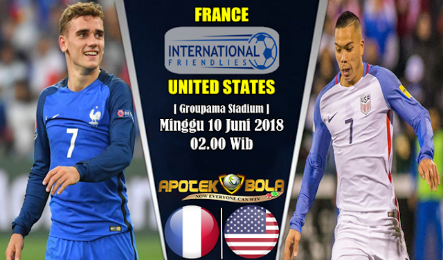 Prediksi France vs USA 10 Juni 2018