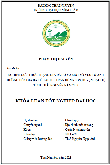 Nghiên cứu thực trạng giá đất ở và một số yếu tố ảnh hưởng đến giá đất ở tại thị trấn Hùng Sơn huyện Đại Từ tỉnh Thái Nguyên năm 2014