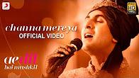 Watch Ae Dil Hai Mushkil Channa Mereya full Video Song Watch Online Youtube HD Free Download