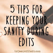 5 Tips For Keeping Your Sanity During Edits