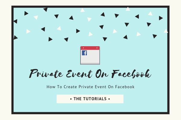 How To Make A Facebook Event Private<br/>