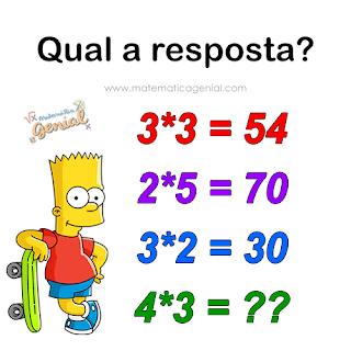 Qual a resposta? 3*3 = 54; 2*5 = 70; 3*2 = 30 e 4*3 = ??