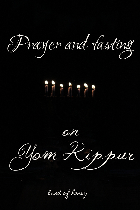 Yom Kippur Prayer and Fasting