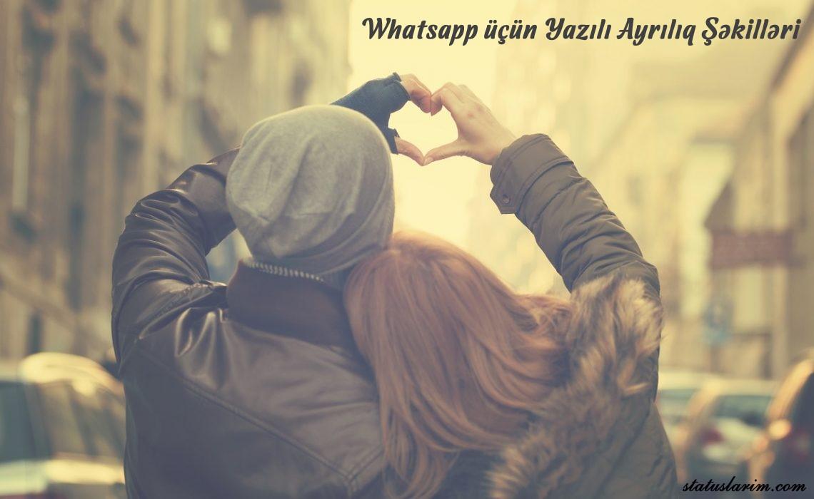Whatsapp Ucun Yazili Ayriliq Səkilləri Statuslarim Com