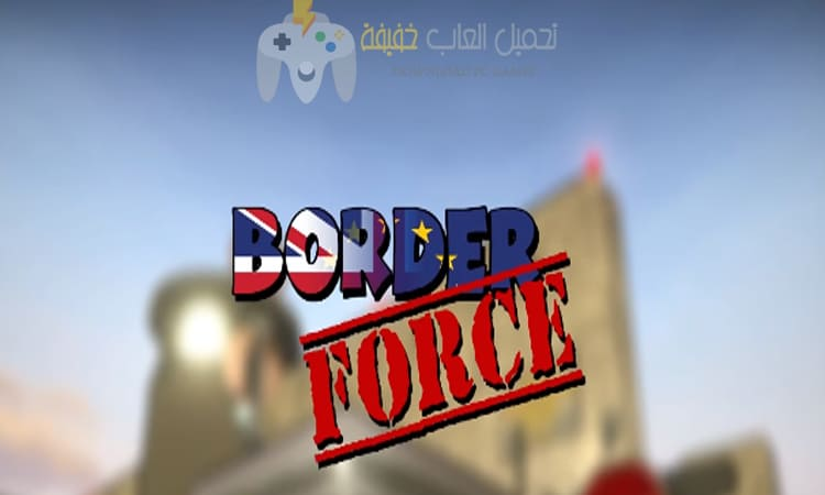 تحميل لعبة محاكي التفتيش Border Force للكمبيوتر والاندرويد