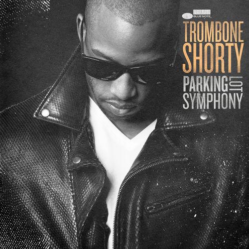 Parking Lot Symphony Trombone Shorty Troy Andrews La Muzic de Lady