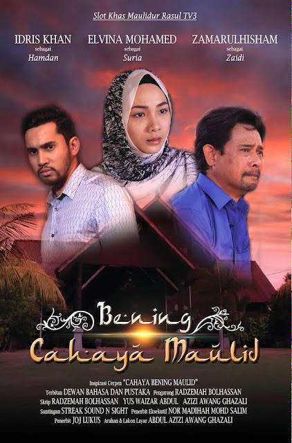 Bening Cahaya Maulid ,Lakonan Elvina Mohamad, Idris Khan, Zamarul Hisham, Da'i Hadhari