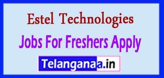 Estel Technologies Recruitment Jobs For Freshers Apply