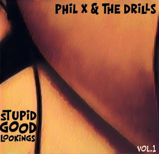 EP cover of Stupid Good Lookings, Volume 1 by Phil X & The Drills.