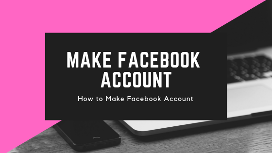 Make A New Facebook Account Now<br/>
