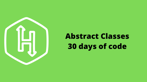 Abstract Classes problem solution 30 days of code HackerRank