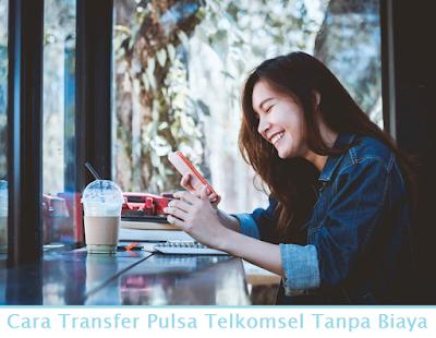 Cara Transfer Pulsa Telkomsel Tanpa Biaya (Termudah.com)