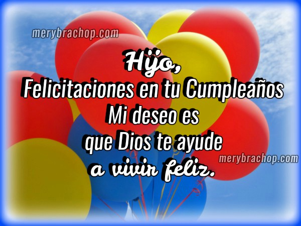 Frases de cumpleaños para un hijo con tarjetas cristianas de felicitaciones por cumple por Mery Bracho. Felicidades Hijo.