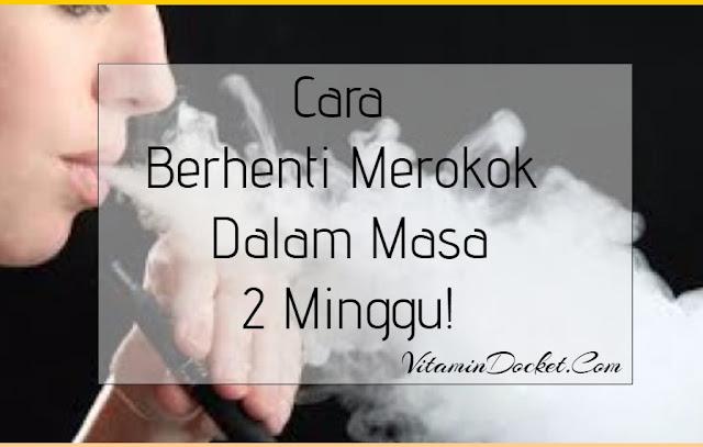 Cara Berhenti Merokok Dalam Masa 2 Minggu!