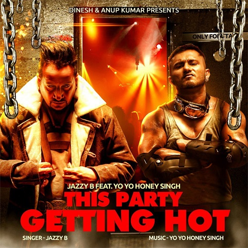 Copy Of This Party Getting Hot - Jazzy B Yo Yo Honey Singh