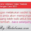 Cara Optimasi Video Youtube Dengan Cara SEO
