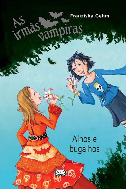 As irmãs vampiras Alhos e bugalhos - Franziska Gehm