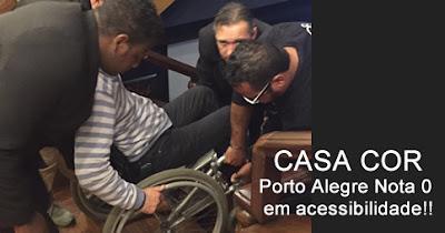 CASA COR – Porto Alegre Nota 0 em acessibilidade!!!!!