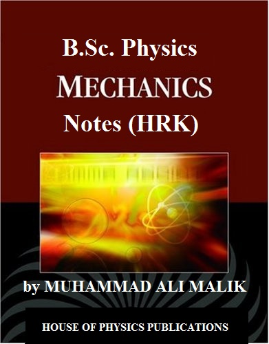 B Sc  Physics, MECHANICS, COMPLETE BOOK Notes of PHYSICS by Halliday