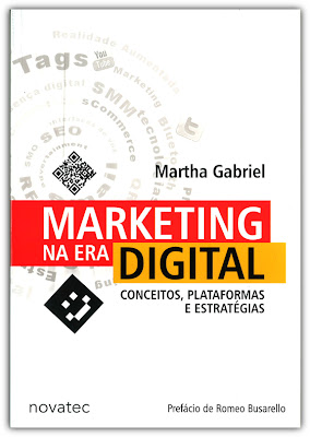 Marketing na Era Digital - Martha Gabriel