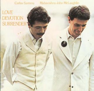 Carlos Santana & Mahavishnu John McLaughlin - 1973 - Love Devotion Surrender
