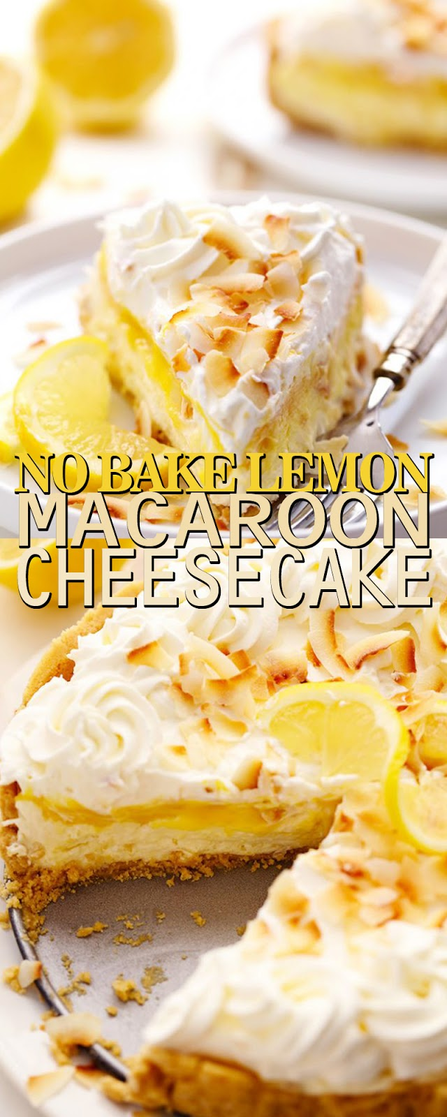 NO BAKE LEMON MACAROON CHEESECAKE