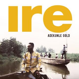 FREEBEAT: Adekunle Gold - Ire