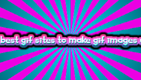{Top 10} Best sites to create gif images online