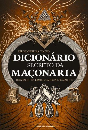 Dicionário secreto da maçonaria - Sérgio Pereira Couto