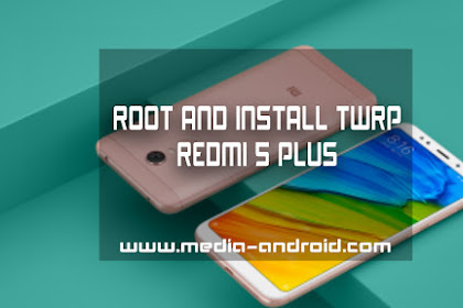 Cara Root Dan Install TWRP Xiaomi Redmi Note 5 Pro