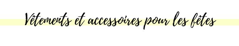 vêtements et accessoires pour les fêtes