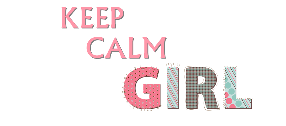 Keep Calm Girls