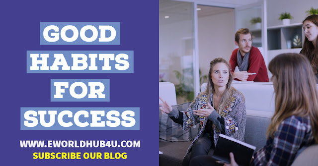 Good Habits are Important for Success