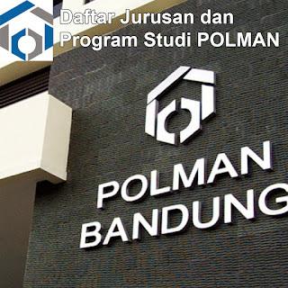 Daftar Lengkap Jurusan dan Program Studi POLMAN Politeknik Manufaktur Bandung