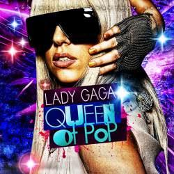 Lady Gaga-Queen Of Pop