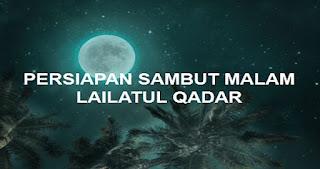 SAMBUT MALAM LAILATUL QADAR, INILAH 2 TANDA DAN KEUTAMAANNYA