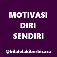 Cara motivasi diri sendiri, motivasi diri, motivasi