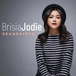 Lirik Lagu Seandainya - Brisia Jodie