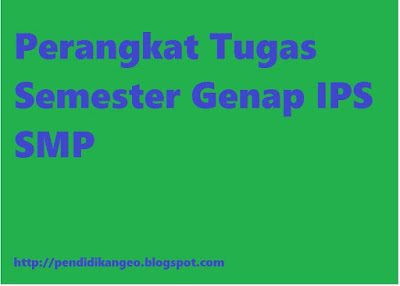 Perangkat Tugas Semester Genap IPS SMP